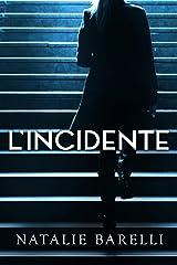 L'Incidente (Italian Edition) Kindle Edition