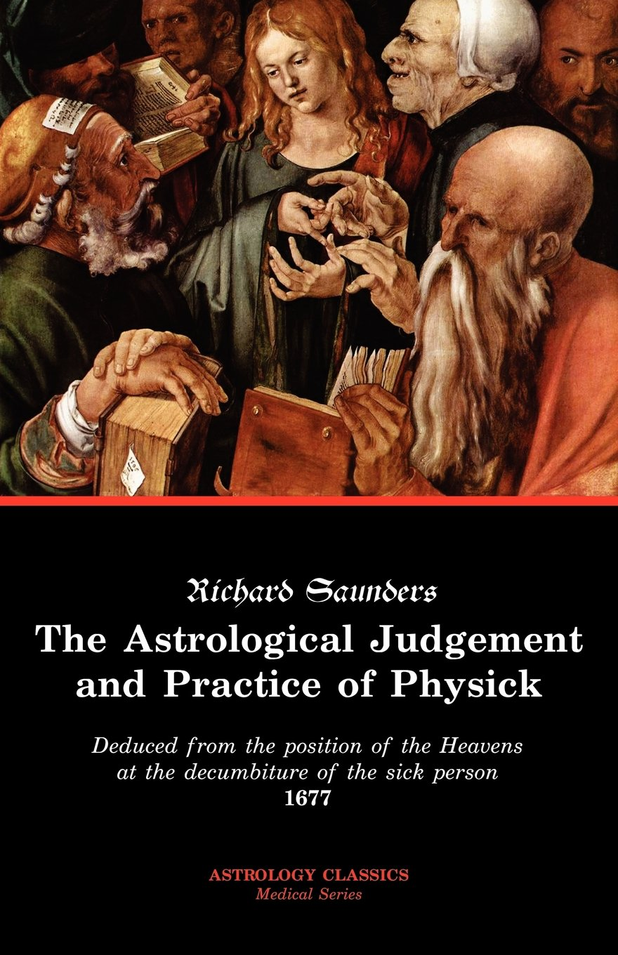 The Astrological Judgement and Practice of Physick PDF