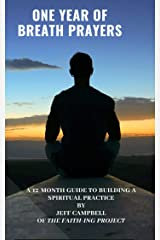 One Year of Breath Prayers: A 12 Month Guide to Building a Spiritual Practice Kindle Edition