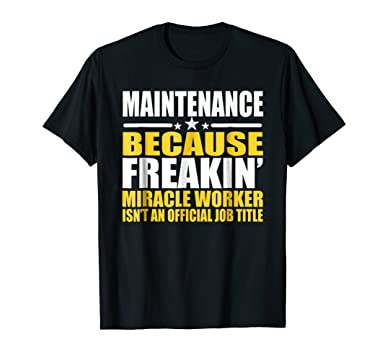 548bed3ae1 Amazon.com: Maintenance T-shirt - Gift For Maintenance Worker: Clothing