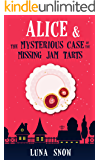 Children's Book : Alice and the Mysterious Case of the Missing Jam Tarts: Detective book for kid, Cozy Bakery Mysteries, Women Sleuths, Recipe