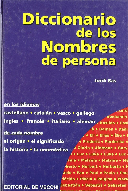 Diccionario de los nombres de persona (Saber vivir): Amazon.es: Jordi Bas: Libros
