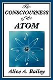 The Consciousness of the Atom (Unexpurgated Start Publishing LLC) (English Edition)