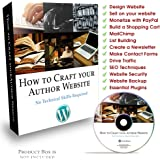 How To Craft Your Author Website No Technical Skills Required: Complete Step By Step Video Learning Course - SEO, Build Lists, Newletters, Even If You Are A Complete Beginner