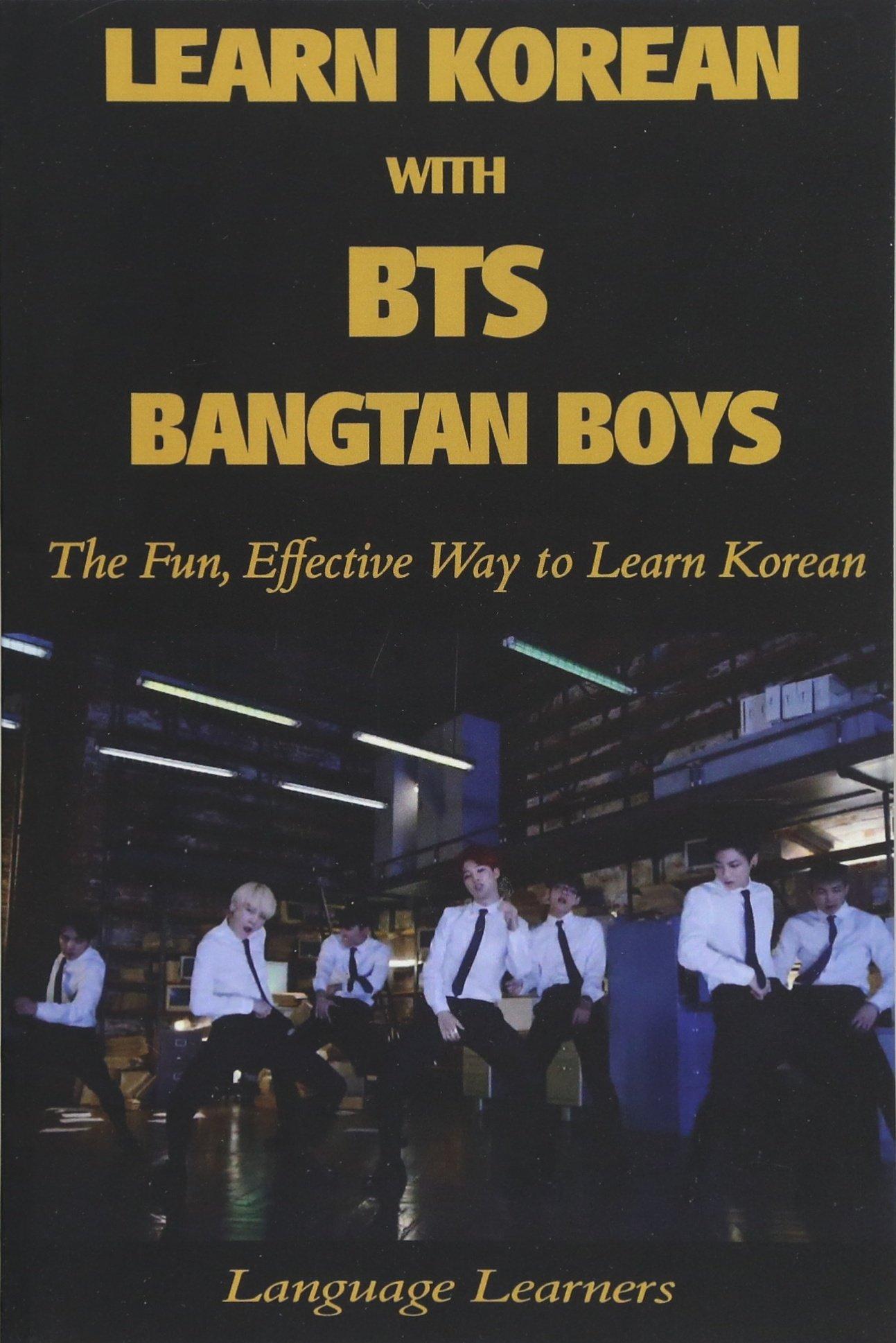 Learn Korean with BTS Bangtan Boys : The Fun Effective Way to Learn ...