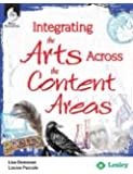 Integrating the Arts Across the Content Areas (Strategies to Integrate the Arts Series) - Professional Development Teacher Resources - Arts-Based Classroom Activities to Motivate Students