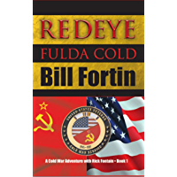 Redeye Fulda Cold: A Cold War Military Adventure Thriller (A Cold War Adventure with Rick Fontain Book 1)