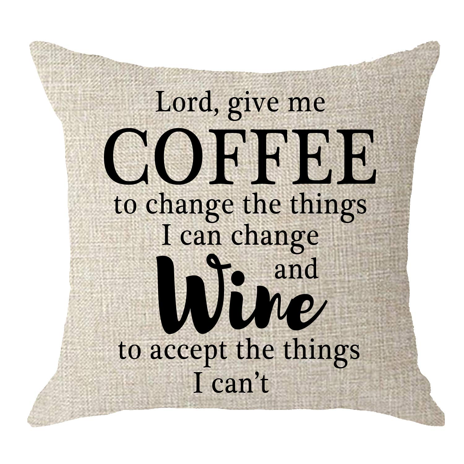 NIDITW Sisters Gift with Funny Sayings Lord Give Me Coffee to Change The Things I Can Change Cream Burlap Throw Pillow Covers Pillow Case Pillow Sham Home Sofa Decorative Square 18x18 inches