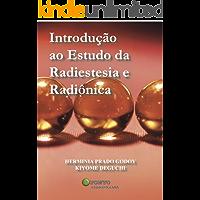 Introdução ao Estudo da Radiestesia e Radiônica