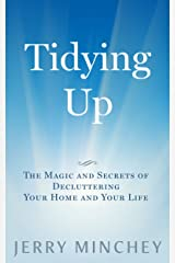 Tidying Up: The Magic and Secrets of Decluttering Your Home and Your Life Kindle Edition