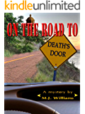 On the Road to Death's Door (On the Road Mystery Series Book 1)