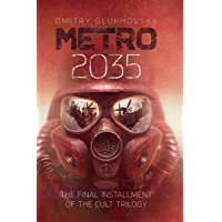 Metro 2035: The Finale of the Metro 2033 Trilogy