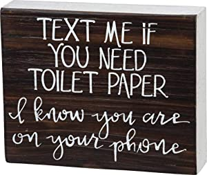 Primitives by Kathy Bathroom Box Sign Text Me if You Need Toilet Paper I Know You are On Your Phone - Wood Home Decor