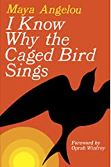 I Know Why the Caged Bird Sings Kindle Edition