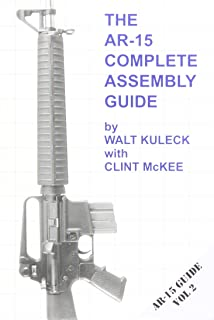 AR-15 Rifle Builder's Manual: An Illustrated, Step-by-Step Guide to
