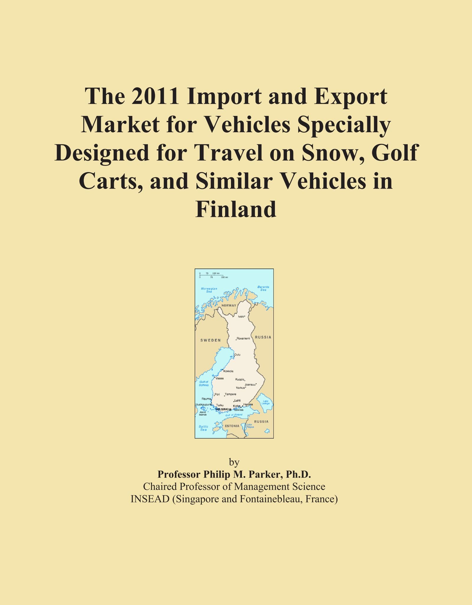 Read Online The 2011 Import and Export Market for Vehicles Specially Designed for Travel on Snow, Golf Carts, and Similar Vehicles in Finland PDF