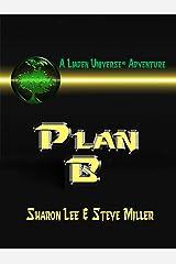 Plan B (Liaden Universe Book 11) Kindle Edition