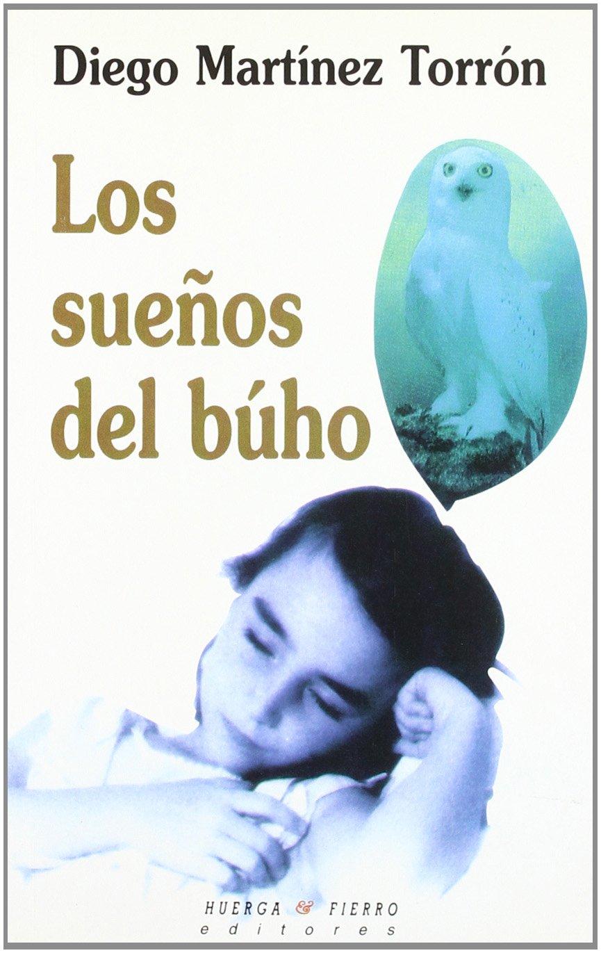 Los sueños del búho (Huerga & Fierro editores/Narrativa) (Spanish Edition): Diego Martínez Torrón: 9788489858572: Amazon.com: Books