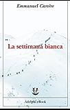 La settimana bianca (Opere di Emmanuel Carrère)