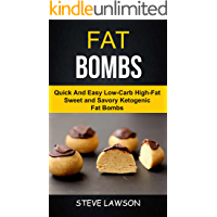 Fat Bombs: Quick And Easy Low-Carb High-Fat Sweet And Savory Ketogenic Fat Bombs (English Edition)
