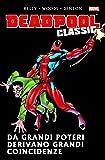 Deadpool Classic Volume 4 Da Grandi Poteri Derivano Grandi Coincidenze