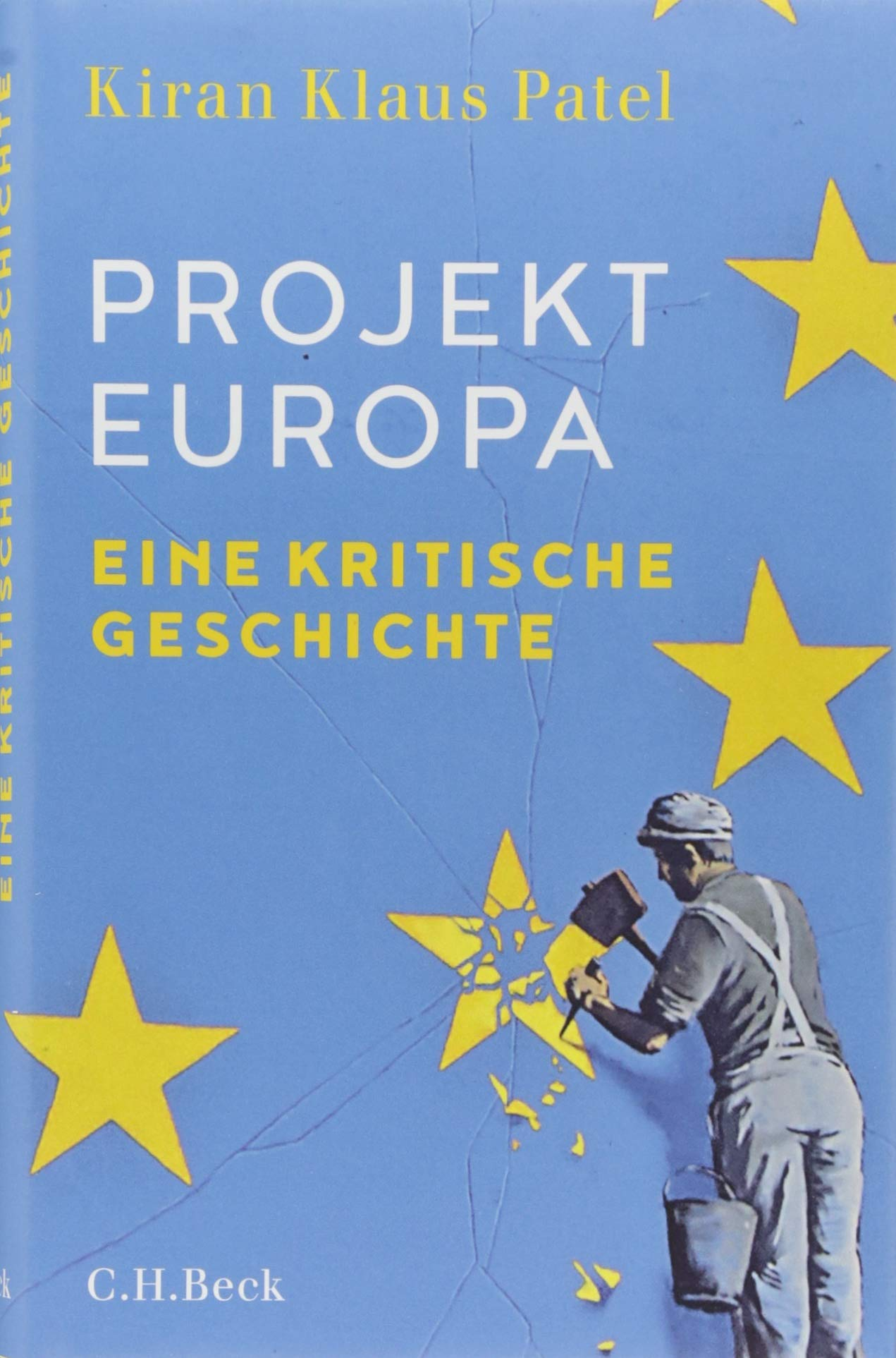 Projekt Europa: Eine kritische Geschichte