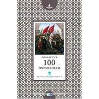 İstanbul'un Yüzleri Serisi-21: İstanbul'un 100 Önemli Olayı