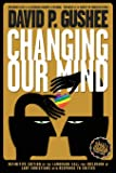 Changing Our Mind: Definitive 3rd Edition of the Landmark Call for Inclusion of LGBTQ Christians with Response to…