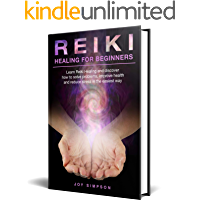 Reiki Healing for Beginners: Learn Reiki healing and discover how to solve problems, improve health and reduce stress in the easiest way. Find the secrets of energy healing with this Reiki guide.