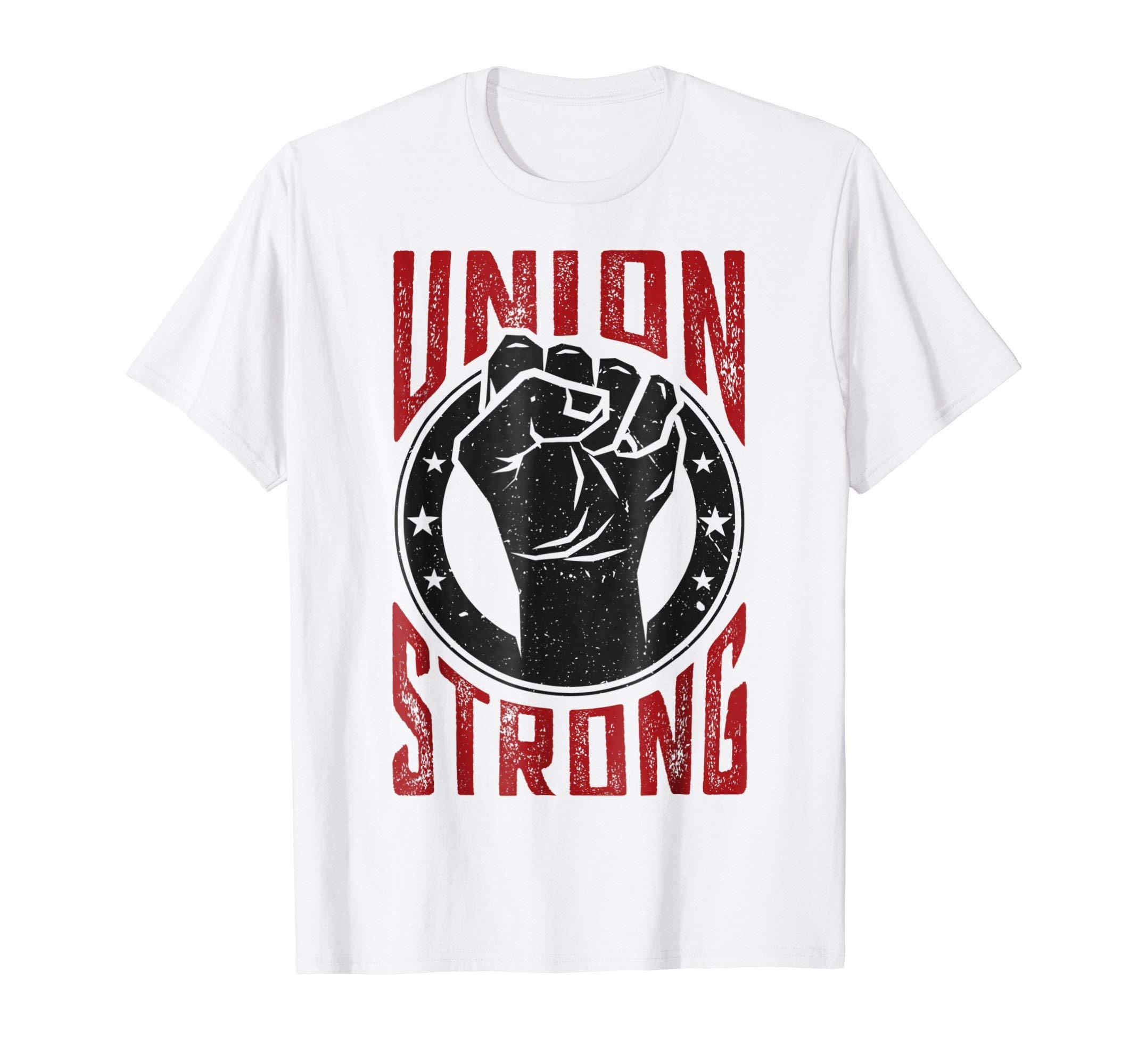 2a0b6da2feca84 Union Strong | Pro-Union Worker | Labor Union Protest Shirt