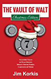 The Vault of Walt Volume 7: Christmas Edition: Yuletide Tales of Walt Disney, Disney Theme Parks, Cartoons & More