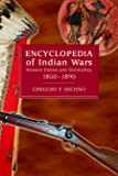 Encyclopedia of Indian Wars: Western Battles and Skirmishes, 1850 - 1890