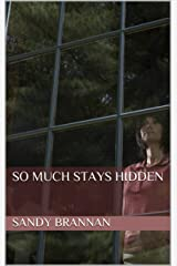 So Much Stays Hidden Kindle Edition