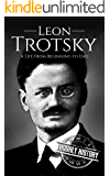 Leon Trotsky: A Life From Beginning to End (English Edition)