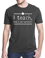 I Teach What Is Your Superpower Teacher T-Shirt