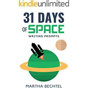 31 Days of Space: Writing Prompts (31 Days of Writing Prompt Collections)
