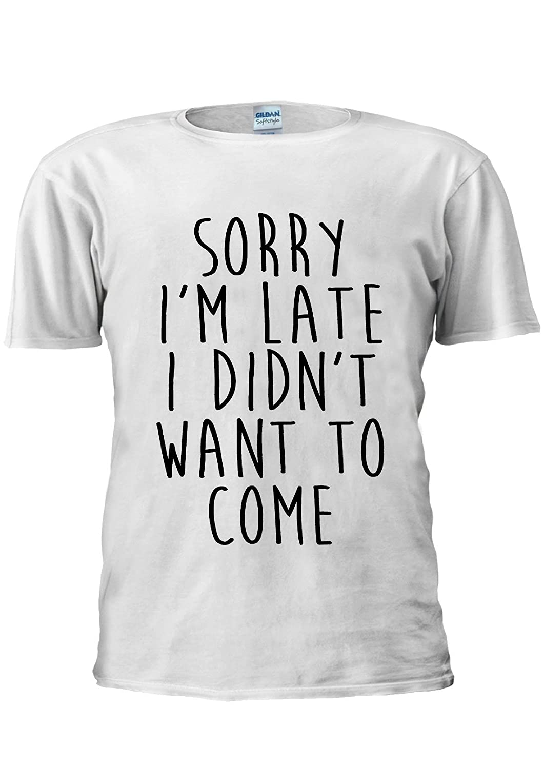 174521f72 NisabellaLTD Sorry I'm Late I Didn't Want to Come Unisex T Shirt Top Men  Women Ladies: Amazon.co.uk: Clothing