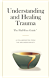 Understanding and Healing Trauma (The Fluff-Free Guide): A Collaboration from The Wellness Society (English Edition)