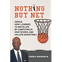 Image for NOTHING BUT NET: GENIUS, HOW I LEARNED TO WIN IN LIFE BY COMPETING IN HIGH SCHOOL AND COLLEGE BASKETBALL
