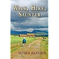 Walk, Hike, Saunter: Seasoned Women Share Tales and Trails