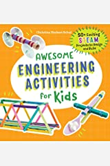 Awesome Engineering Activities for Kids: 50+ Exciting STEAM Projects to Design and Build Paperback