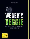 Weber's Veggie: Die besten Grillrezepte (GU Weber's Grillen)