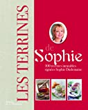 Les Terrines de Sophie. 100 recettes inratables signées Sophie Dudemaine