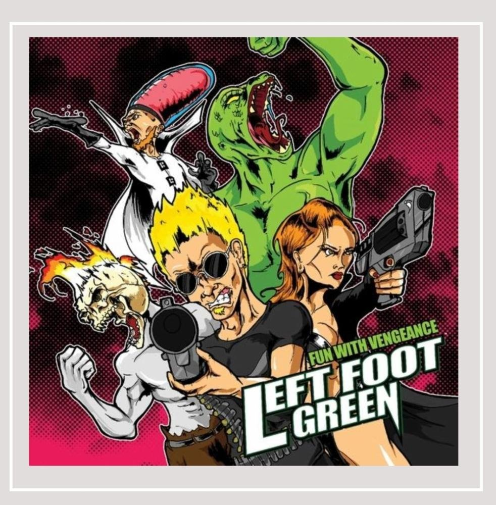 CD : Left Foot Green - Fun With Vengeance (CD)