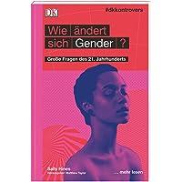 #dkkontrovers. Wie ändert sich Gender?: Große Fragen des 21. Jahrhunderts
