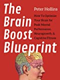 The Brain Boost Blueprint: How To Optimize Your