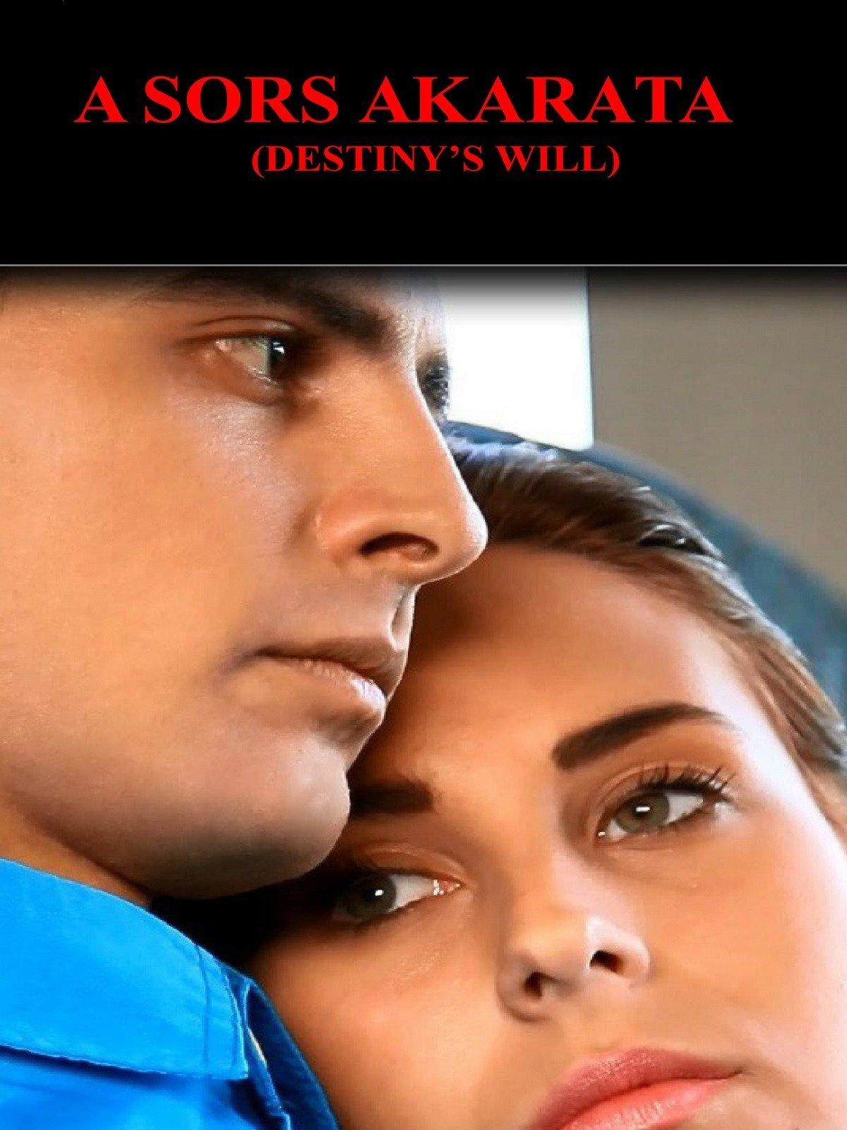 A Sors Akarata (Destiny's Will) on Amazon Prime Video UK