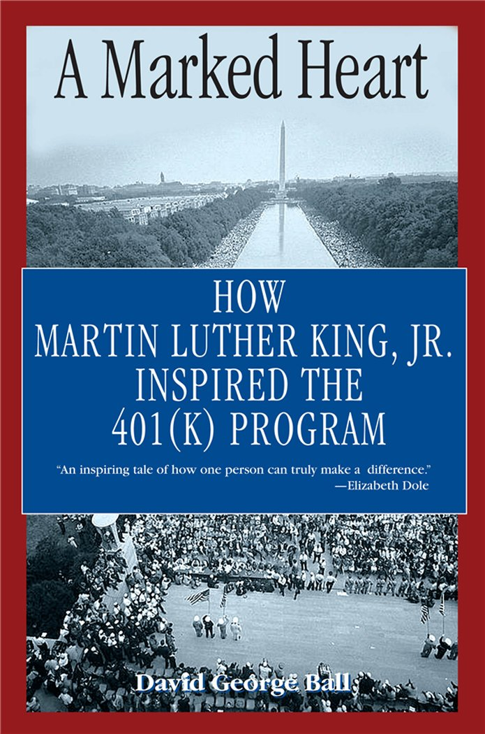 Download A Marked Heart: How Martin Luther King Inspired the 401(k) Program ebook