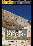 Sanctuary of the King – City Royal: 13 tours of Jerusalem