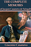 The Complete Memoirs of Jacques Casanova de Seingalt
